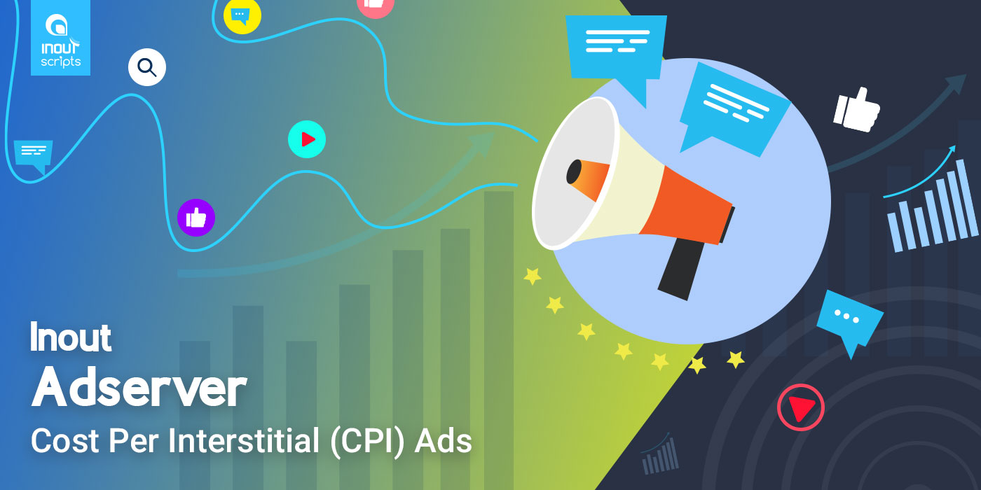 Cost Per Interstitial (CPI) Ads (for Inout Adserver) - Cover Image