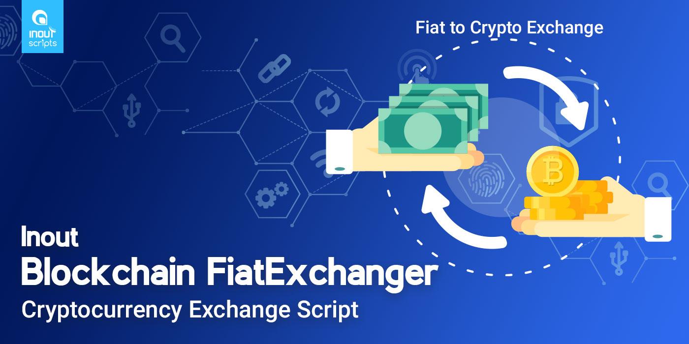 Inout Blockchain FiatExchanger - Cryptocurrency Exchange Script (Fiat to Crypto Exchange) - Cover Image