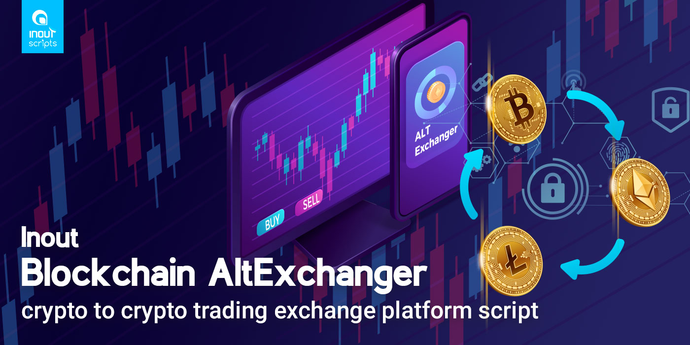 Inout Blockchain AltExchanger (crypto to crypto trading exchange platform script) - Cover Image